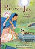 Harcourt School Publishers Signatures: English as a Second Language Library Book Grade 4 The Little Brown Jay (Folktales from Around the World)