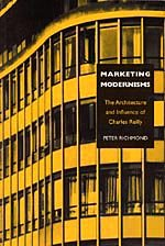 Marketing Modernisms: The Architecture and Influence of Charles Reilly: The Architectural and Cultural Impact of Sir Charles Reilly