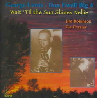 Wait 'Till the Sun Shines Nellie by George Lewis & Don Ewell Big 4