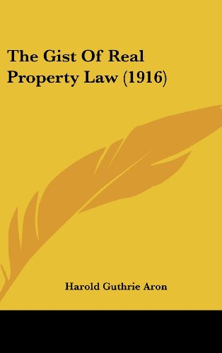 The Gist of Real Property Law (1916)