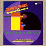 Dream Keeperpar Charlie Haden & the...