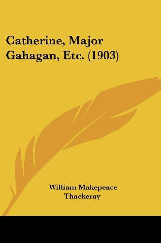 Catherine, Major Gahagan, Etc. (1903)