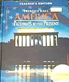 img - for Prentice Hall America: Pathways to the Present, Teacher's Edition book / textbook / text book