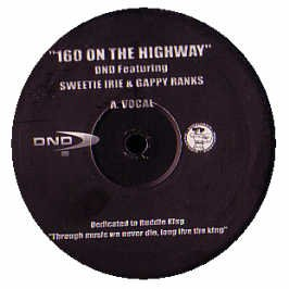 Dnd Ft Sweetie Irie & G Ranks / 160 On The Highway
