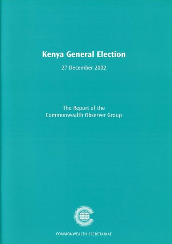 Kenya General Election, 27 December 2002: Report of the Commonwealth Observer Group (Commonwealth Observer Group Reports)