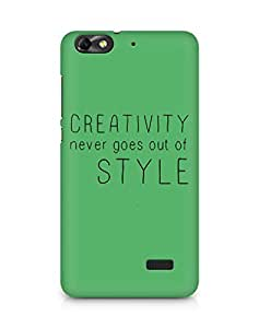 AMEZ creativity never goes out of style Back Cover For Huawei Honor 4C