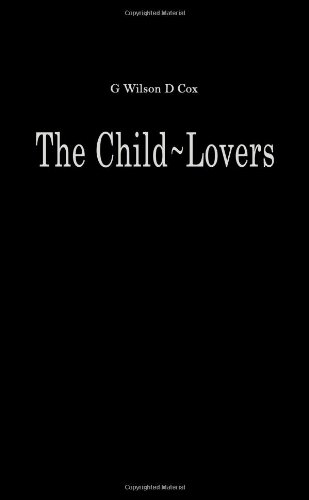 Child-Lovers: A Study of Pedophiles in Society