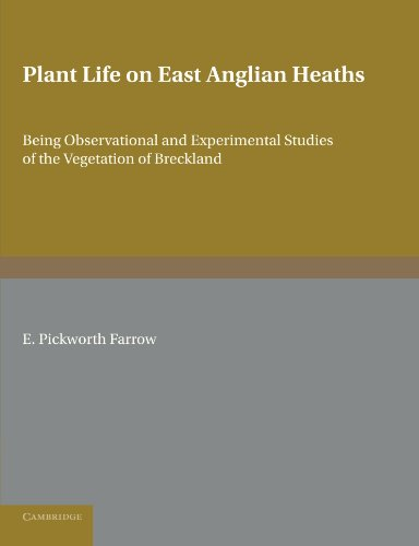 Plant Life on East Anglian Heaths: Being Observational and Experimental Studies of the Vegetation of Breckland