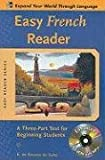 Easy French Reader w/CD-ROM: A Three-Part Text for Beginning Students