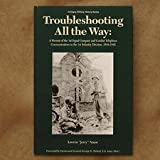 img - for Troubleshooting All the Way: A Memoir of the 1st Signal Company and Combat Telephone Communications in the 1st Infantry Division, 1944-1945 book / textbook / text book