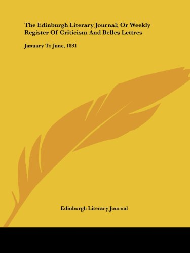 The Edinburgh Literary Journal; Or Weekly Register of Criticism and Belles Lettres: January to June, 1831