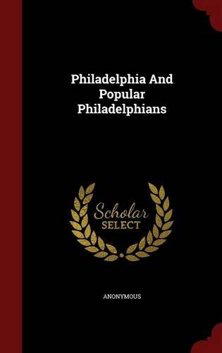 Philadelphia And Popular Philadelphians