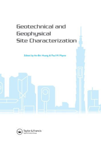 Geotechnical and Geophysical Site Characterization: Proceedings of the 3rd International Conference