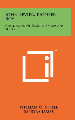 John Sevier, Pioneer Boy: Childhood of Famous Americans Series