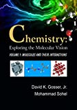 img - for Chemistry: Exploring the Molecular Vision Volume 1 (Volume 1: Molecules and their Interactions) book / textbook / text book