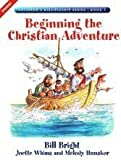 Beginning the Christian Adventure (Children's Discipleship Series, Book 1)