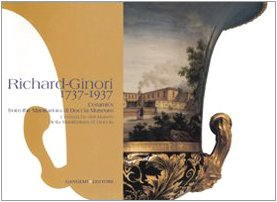 Richard-Ginori 1737-1937. Ceramiche del Museo della manifattura di Doccia-Ceramics from the Manifattura di Doccia Museum. Catalogo della mostra (Firenze, 2007)