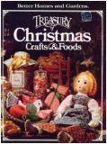 img - for Better Homes and Gardens Treasury of Christmas Crafts & Foods book / textbook / text book