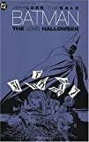 Batman: The Long Halloween Jeph Loeb. Tim Sale