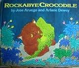 Rockabye Crocodile (0688067387) by Aruego, Jose