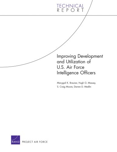 Improving Development and Utilization of U.S. Air Force Intelligence Officers (Rand Corporation Technical Reports)