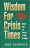 Wisdom for Crisis Times (1562920243) by Mike Murdock
