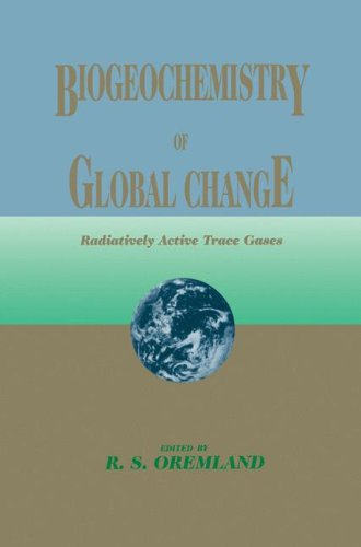 Biogeochemistry of Global Change: Radiatively Active Trace Gases Selected Papers from the Tenth International Symposium