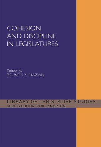 Cohesion and Discipline in Legislatures (Library of Legislative Studies)
