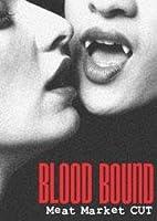 Blood Bound: Meat Market Cut