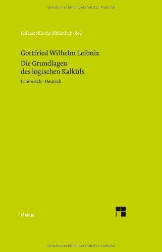 Die Grundlagen des logischen Kalkuls  [Leibniz, Gottfried W.] (Tapa Dura)