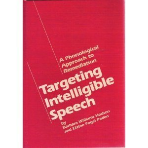 Targeting Intelligible Speech: A Phonological Approach to Remediation by Unnamed (Targeting Intelligible Speech compare prices)