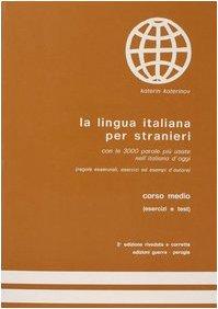 La Lingua Italiana Per Stranieri (Italian Edition)