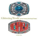 img - for Lois Sherr Dubin: Glittering World : Navajo Jewelry of the Yazzie Family (Hardcover); 2014 Edition book / textbook / text book