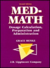 Med-Math: Dosage Calculation, Preparation and Administration, by Grace Henke