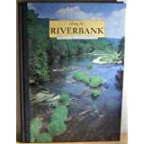 Along the Riverbank (Living Countryside)by Reader's Digest