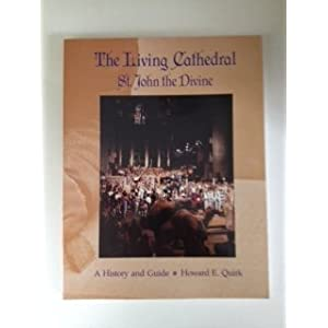 The Living Cathedral: St John the Divine : A History and Guide
