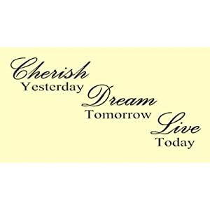 CHERISH YESTERDAY DREAM TOMORROW LIVE TODAY Vinyl wall art Inspirational quot... by Wheeler3Designs