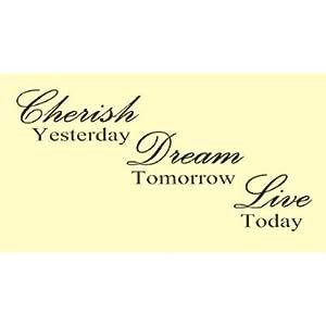 CHERISH YESTERDAY DREAM TOMORROW LIVE TODAY Vinyl wall art Inspirational quot...