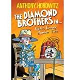 Anthony Horowitz The Diamond Brothers in Public Enemy Number Two