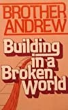 Building in a Broken World (0842301844) by Andrew, Brother