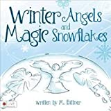 img - for Winter Angels and Magic Snowflakes: Includes Elive Audio Download book / textbook / text book