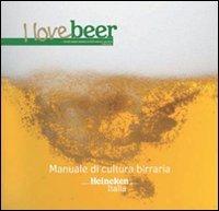 i-love-beer-manuale-di-cultura-birraria-heineken-italia
