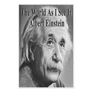 The World As I See It Publisher: Filiquarian Publishing, LLC Albert Einstein