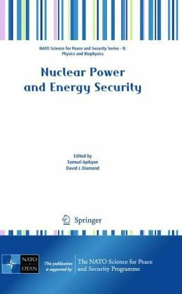 Nuclear Power and Energy Security (NATO Science for Peace and Security Series B: Physics and Biophysics)
