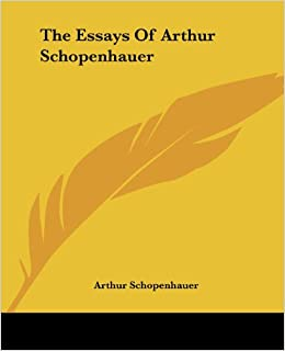 essays of schopenhauer The essays of arthur schopenhauer studies in pessimism - kindle edition by arthur schopenhauer, t bailey (thomas bailey) saunders download it once and.