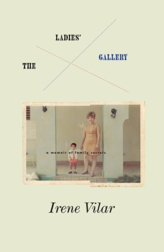 Ladies Gallery, The: A Memoir of Family Secrets