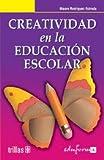 img - for CREATIVIDAD EN LA EDUCACION ESCOLAR book / textbook / text book