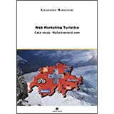 Web marketing turistico. Case study: MySwitzerland.comdi Alessandro Marocchini
