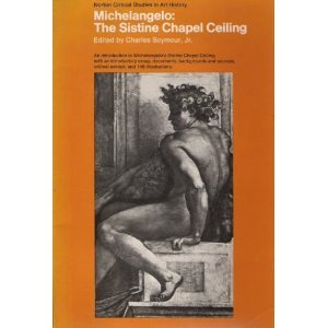 Michelangelo, the Sistine Chapel Ceiling: Illustrations, Introductory Essays, Backgrounds and Sources, Critical Essays (