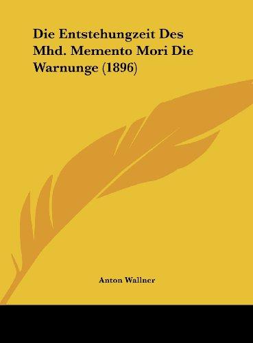 Die Entstehungzeit Des Mhd. Memento Mori Die Warnunge (1896)